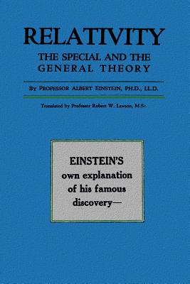 Relativity: The Special and the General Theory - Einstein, Albert, and Lawson M Sc, Robert W (Translated by)