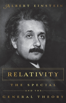 RELATIVITY: The Special and the General Theory - Einstein, Albert