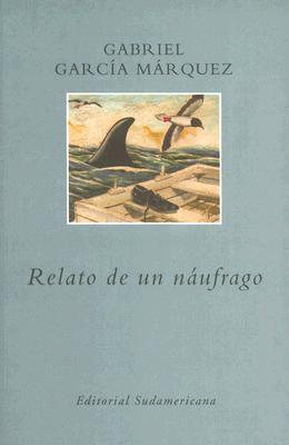 Relato de un Naufrago - Marquez, Gabriel Garcia