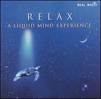 Relax: A Liquid Mind Experience - Liquid Mind