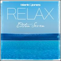 Relax: Edition Seven - Blank & Jones