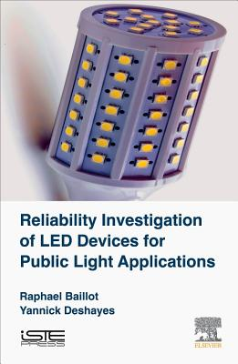Reliability Investigation of LED Devices for Public Light Applications - Baillot, Raphael, and Deshayes, Yannick