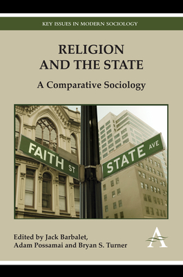Religion and the State: A Comparative Sociology - Barbalet, Jack (Editor), and Possamai, Adam (Editor), and Turner, Bryan S., Professor (Editor)