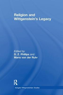 Religion and Wittgenstein's Legacy - Ruhr, Mario von der, Dr., and Phillips, D. Z., Professor (Editor)