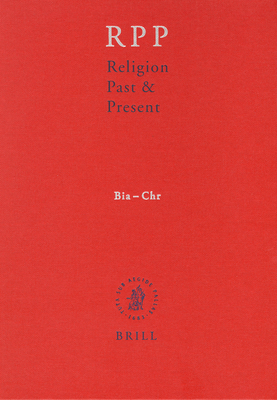 Religion Past and Present, Volume 2 (Bia-Chr) - Betz, Hans Dieter, and Browning, Don S., and Janowski, Bernd