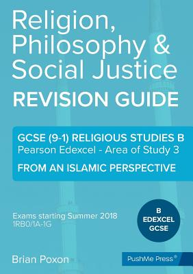 Religion, Philosophy & Social Justice: Area of Study 3: From an Islamic Perspective: GCSE Edexcel Religious Studies B (9-1) - Poxon, Brian, and Tribe, Owen (Editor)