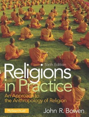 Religions in Practice - Bowen, John R.