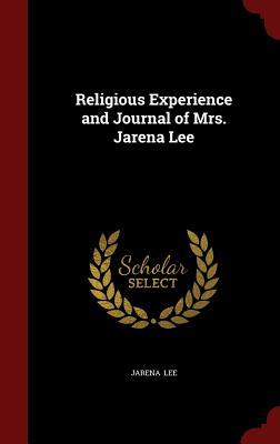 Religious Experience and Journal of Mrs. Jarena Lee - Lee, Jarena