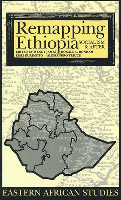 Remapping Ethiopia: Socialism & After - James, Wendy (Editor), and Donham, Donald L (Editor), and Kurimoto, Eisei (Editor)