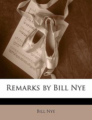Remarks by Bill Nye - Nye, Bill