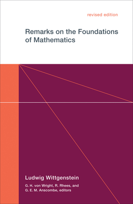 Remarks on the Foundations of Mathematics, Revised Edition - Wittgenstein, Ludwig, and Rhees, Rush (Editor), and Anscombe, G E (Editor)