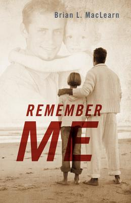 Remember Me - Maclearn, Brian L