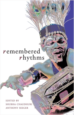 Remembered Rhythms: Essays on Diaspora and the Music of India - Chaudhuri, Shubha (Editor)