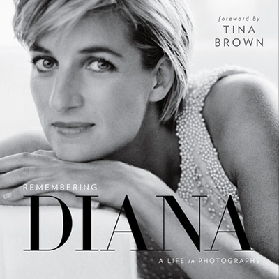 Remembering Diana: A Life in Photographs - National Geographic, and Brown, Tina (Foreword by)