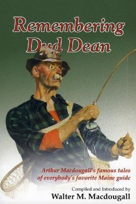 Remembering Dud Dean - Macdougall, Walter (Editor)