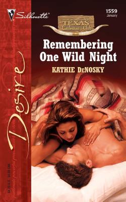 Remembering One Wild Night - DeNosky, Kathie