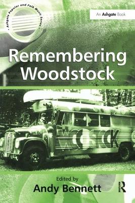 Remembering Woodstock - Bennett, Andy, Mr. (Editor)