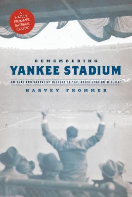 Remembering Yankee Stadium - Frommer, Harvey
