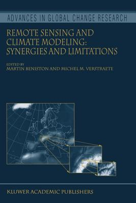 Remote Sensing and Climate Modeling: Synergies and Limitations - Beniston, Martin (Editor), and Verstraete, Michel M. (Editor)