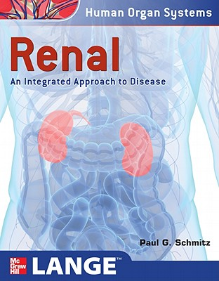 Renal: An Integrated Approach to Disease - Schmitz, Paul G, Professor