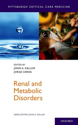 Renal and Metabolic Disorders - Kellum, John a, MD