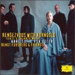 Rendezvous with Korngold, Songs and Chamber Music