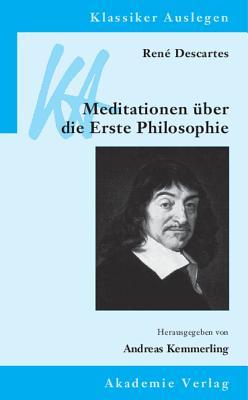 Rene Descartes: Meditationen UEber Die Erste Philosophie - Kemmerling, Andreas (Editor)