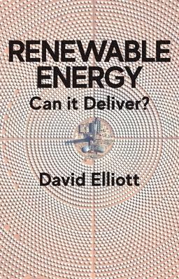 Renewable Energy: Can it Deliver? - Elliott, David