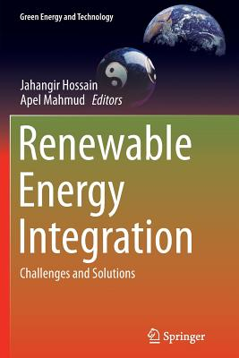 Renewable Energy Integration: Challenges and Solutions - Hossain, Jahangir (Editor)