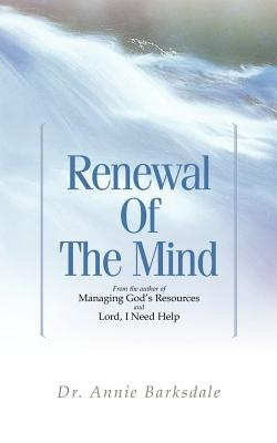 Renewal of the Mind - Annie Barksdale