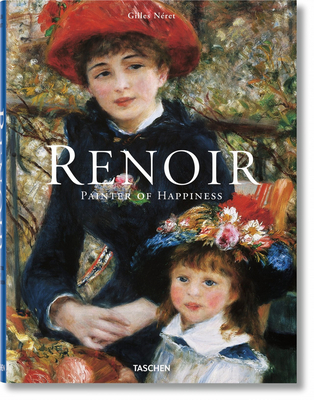 Renoir: Painter of Happiness - Neret, Gilles