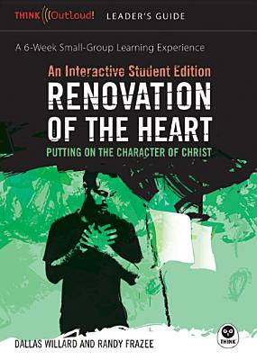 Renovation of the Heart: An Interactive Student Edition: Putting on the Character of Christ - Willard, Dallas, and Frazee, Randy