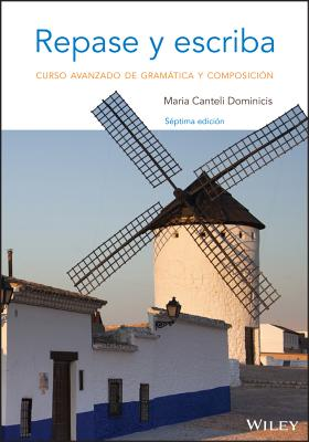 Repase y Escriba: Curso Avanzado de Gramatica y Composicion - Dominicis, Maria Canteli