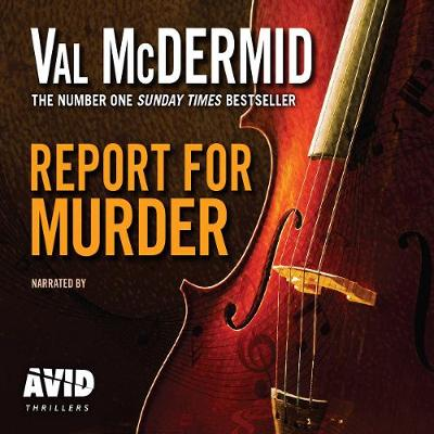 Report for Murder - McDermid, Val, and Guthrie, Caroline (Read by)
