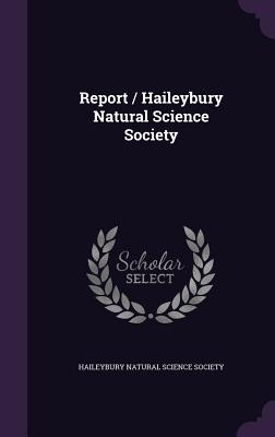 Report / Haileybury Natural Science Society - Haileybury Natural Science Society (Creator)