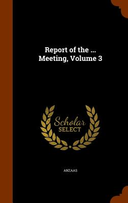 Report of the ... Meeting, Volume 3 - Anzaas