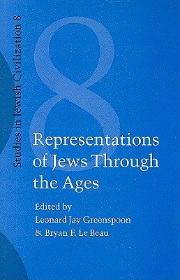 Representations of Jews Through the Ages. - Greenspoon, Leonard Jay, and Hilfiker, David