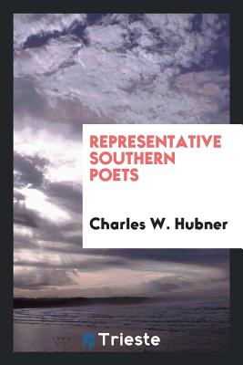 Representative Southern Poets - Hubner, Charles W
