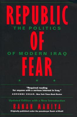 Republic of Fear: The Politics of Modern Iraq, Updated Edition - Makiya, Kanan