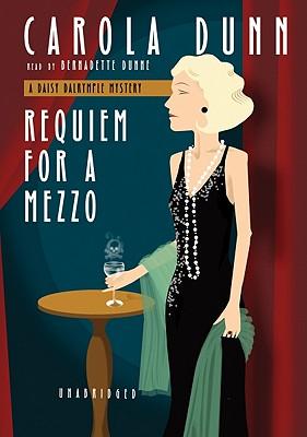 Requiem for a Mezzo - Dunn, Carola, and Dunne, Bernadette (Read by)