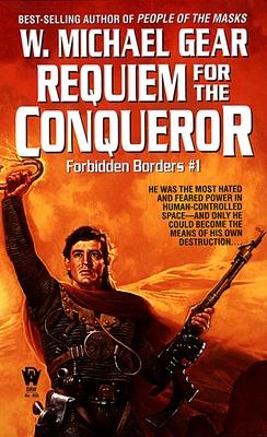 Requiem for the Conqueror - Gear, W Michael