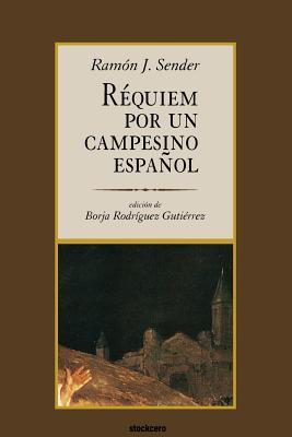 Requiem Por Un Campesino Espanol - Sender, Ramon Jose
