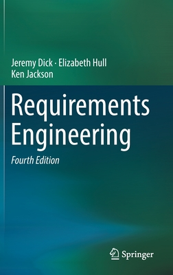Requirements Engineering - Dick, Jeremy, and Hull, Elizabeth, and Jackson, Ken