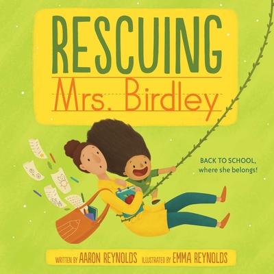 Rescuing Mrs. Birdley - Reynolds, Aaron