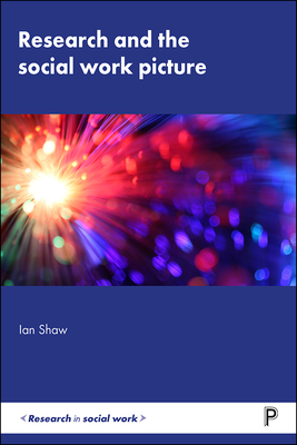 Research and the Social Work Picture - Shaw, Ian