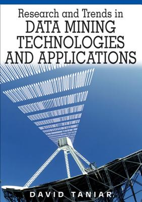 Research and Trends in Data Mining Technologies and Applications - Taniar, David, Ph.D.
