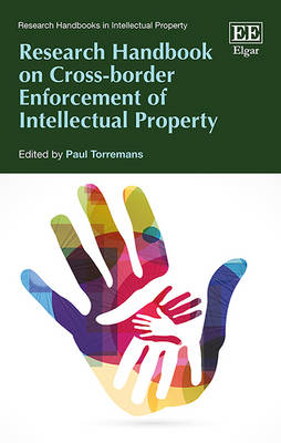Research Handbook on Cross-Border Enforcement of Intellectual Property - Torremans, Paul (Editor)