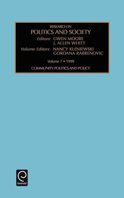 Research in Politics and Society Volume 7 - Moore, Patrick, and Kleniewski, Nancy, and Rabrenovic, Gordana