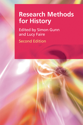Research Methods for History - Faire, Lucy (Editor), and Gunn, Simon (Editor)