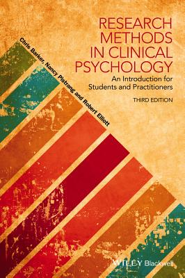 Research Methods in Clinical Psychology: An Introduction for Students and Practitioners - Barker, Chris, and Pistrang, Nancy, and Elliott, Robert